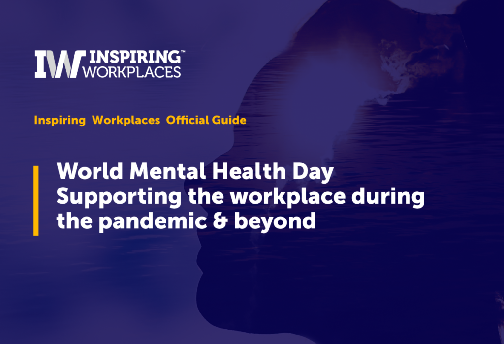 IW Official Guide: World Mental Health Day Supporting the workplace during the pandemic & beyond