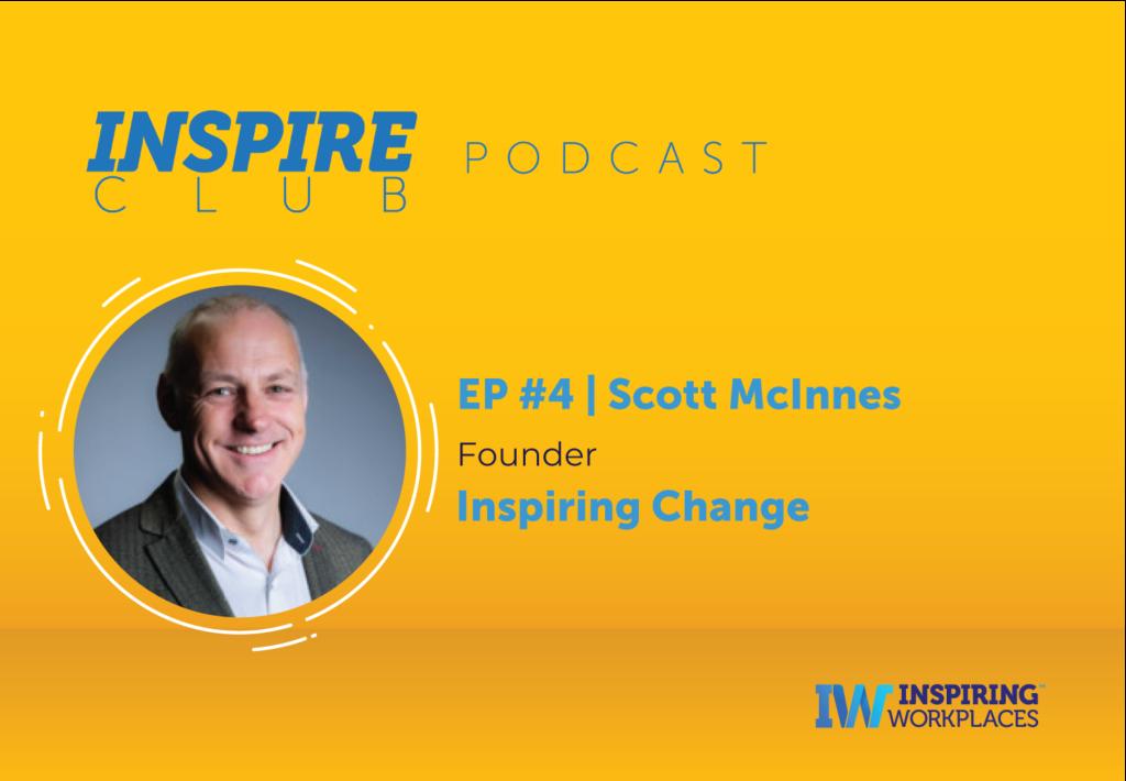 Inspire Club Podcast: EP #4 – Scott McInnes