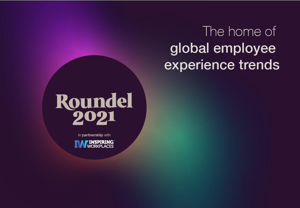 Roundel 2021: EX trends, priorities and practices in the year everything changed
