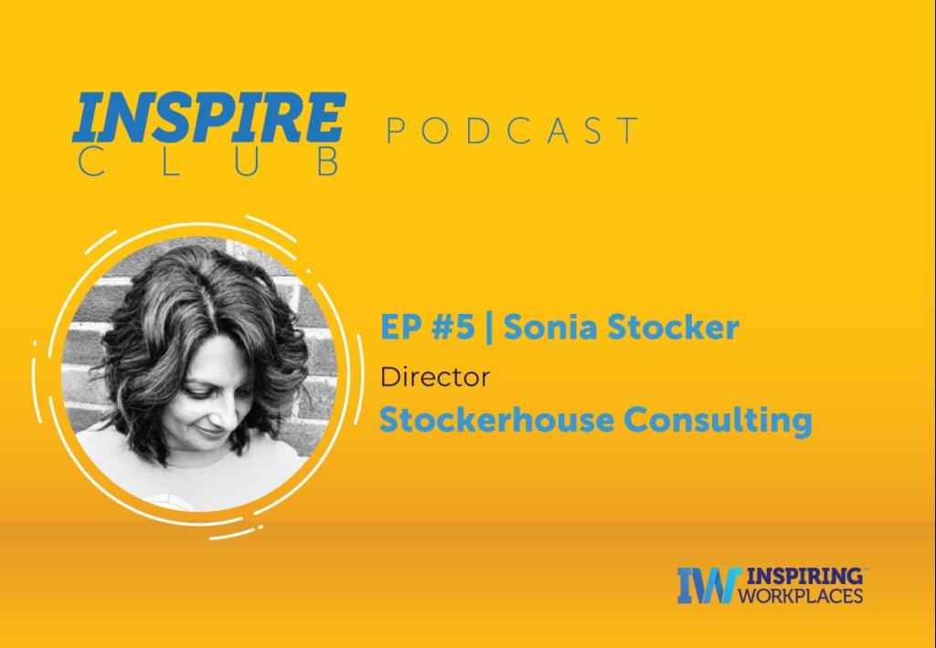 Inspire Club Podcast: EP #5 – Sonia Stocker