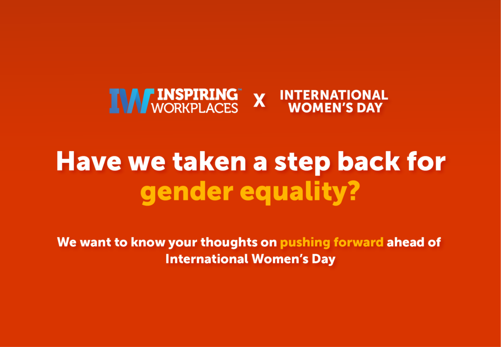 We want your opinions ahead of IWD